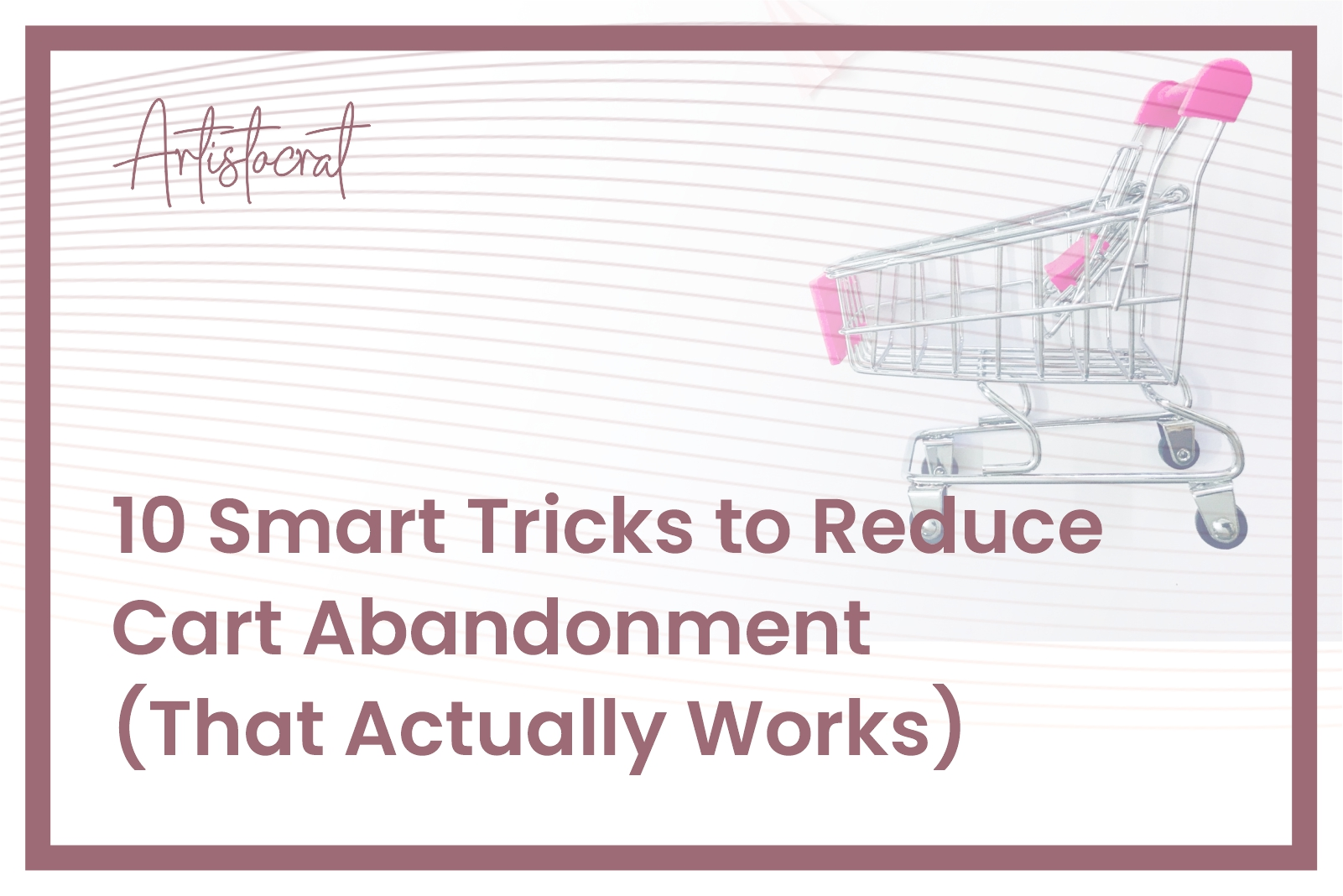10-Smart-Tricks-Reduce-Cart-Abandonment