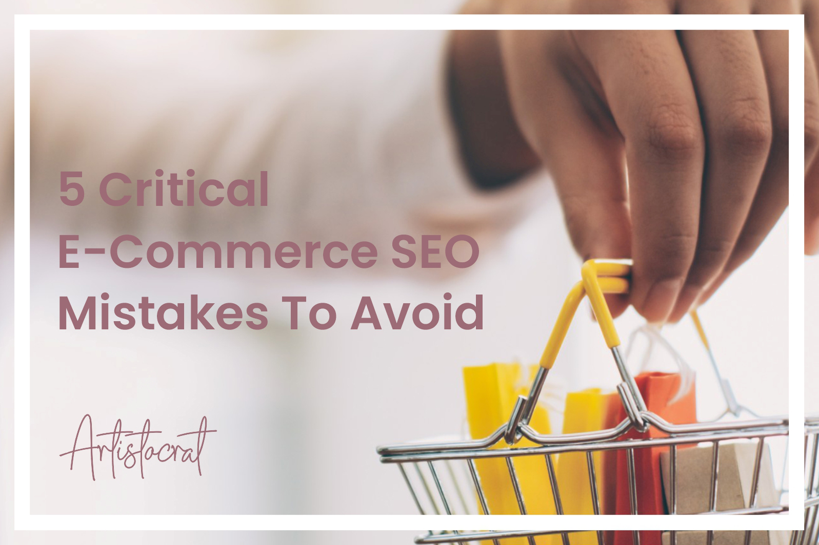 5-Critical-E-commerce-SEO-Mistake-Avoid