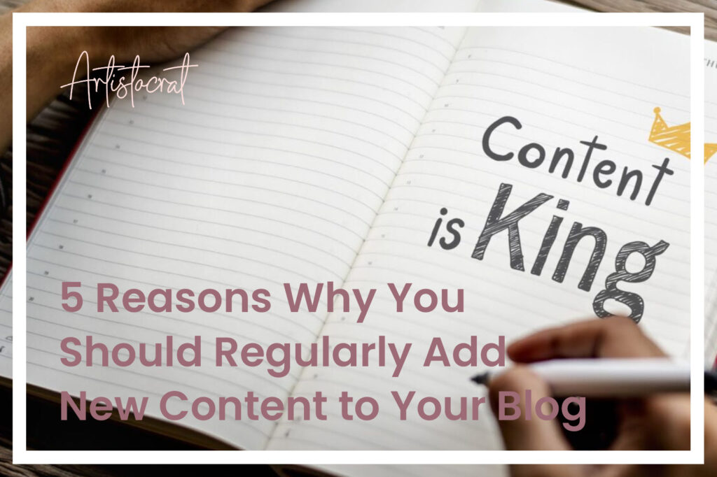 5-Reasons-Why-you-Should-Regulary-Add-New-Content-Your-Blog