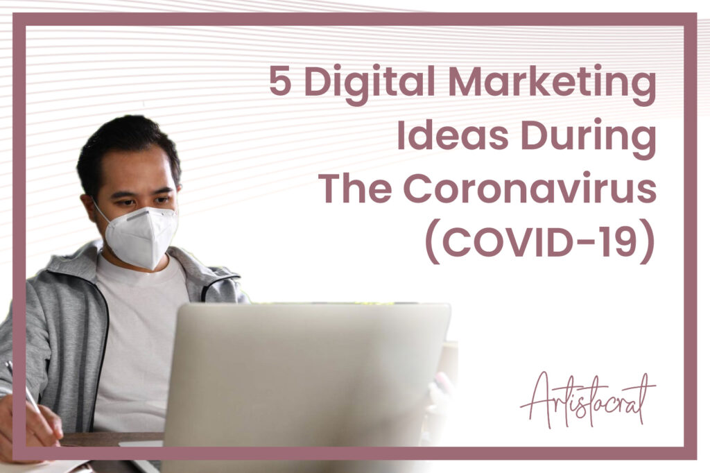 Digital-Marketing-Ideas-During-The-Coronavirus-Covid-19
