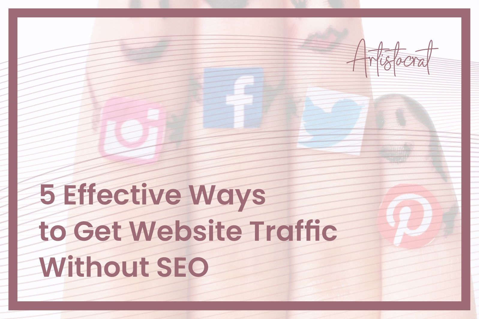 Effective-Ways-Get-Website-Traffic-Without-SEO