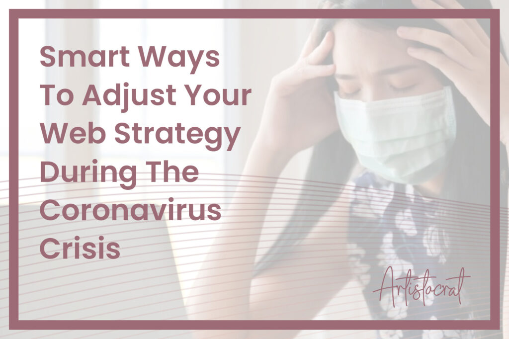 Smart-Ways-to-Adjust-Your-Web-Strategy-During-Coronavirus-Crisis