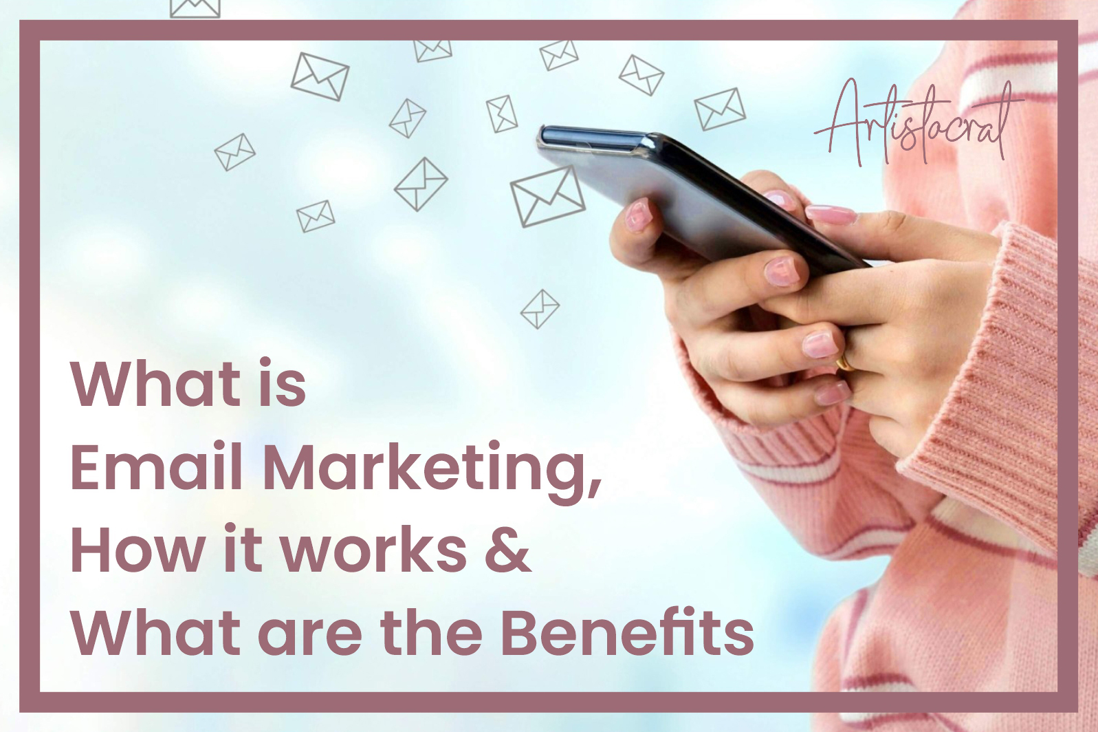 What-is-Email-Marketing-How-It-works-What-are-the-Benefits